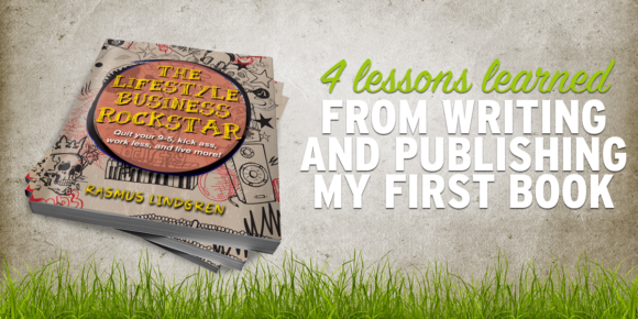 4 Lessons Learned From Writing and Publishing My First Book (Second book in the works!)