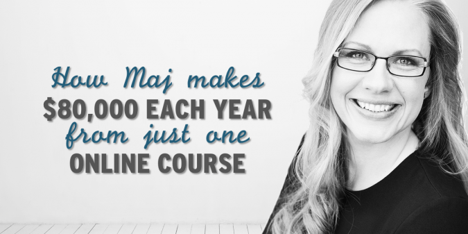 How Maj consistently makes $80.000 per year from just one online course
