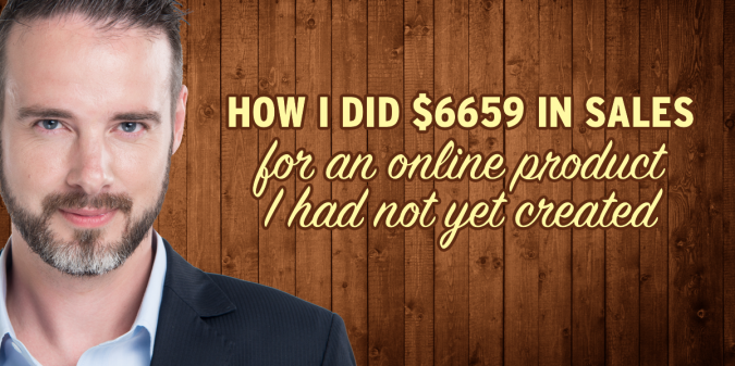 How I did $6659 in sales for an online product I had not yet created (while  working full time)