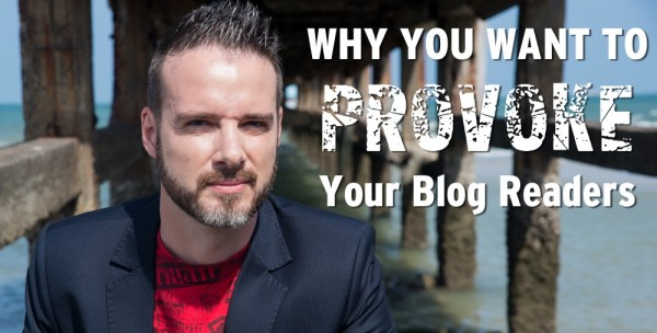 Why provoke your blog readers